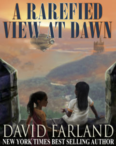a rarefield view at dawn by david farland